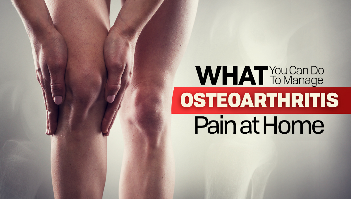 what can you do to manage osteoarthritis pain at home