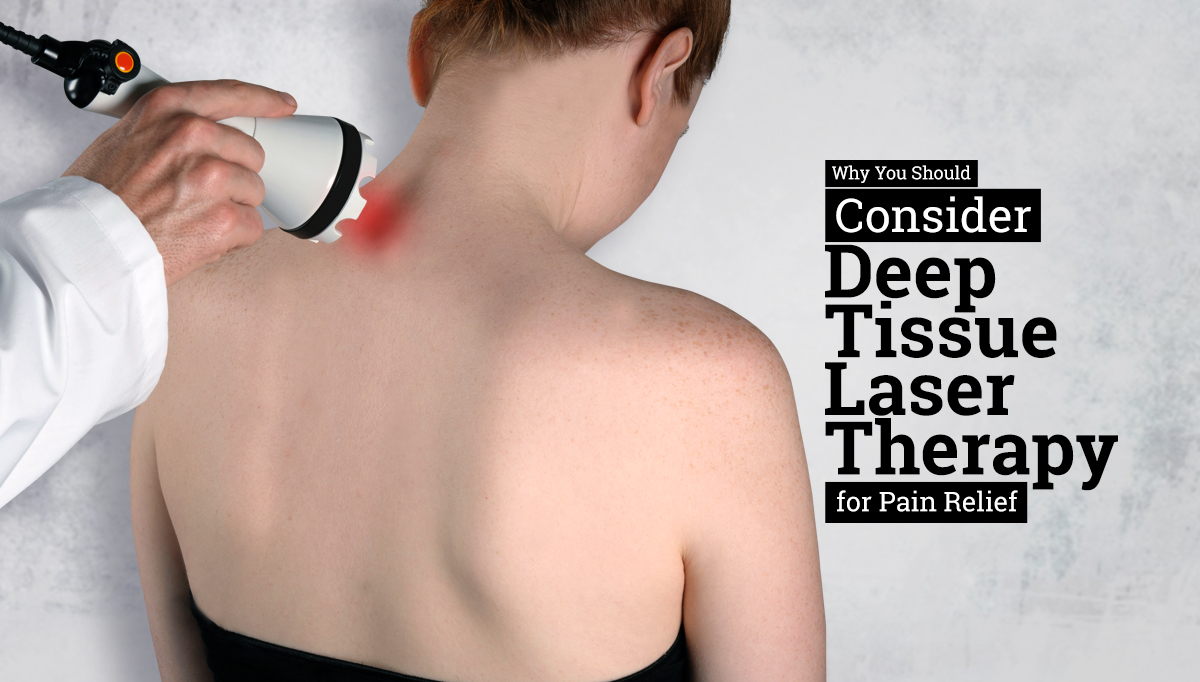 Why You Should Consider Deep Tissue Laser Therapy
